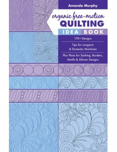 """Organic Free Motion Quilting Idea Book"" Amanda Murphy"